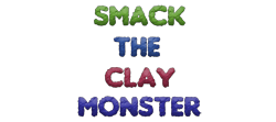 Smack the clay Monster